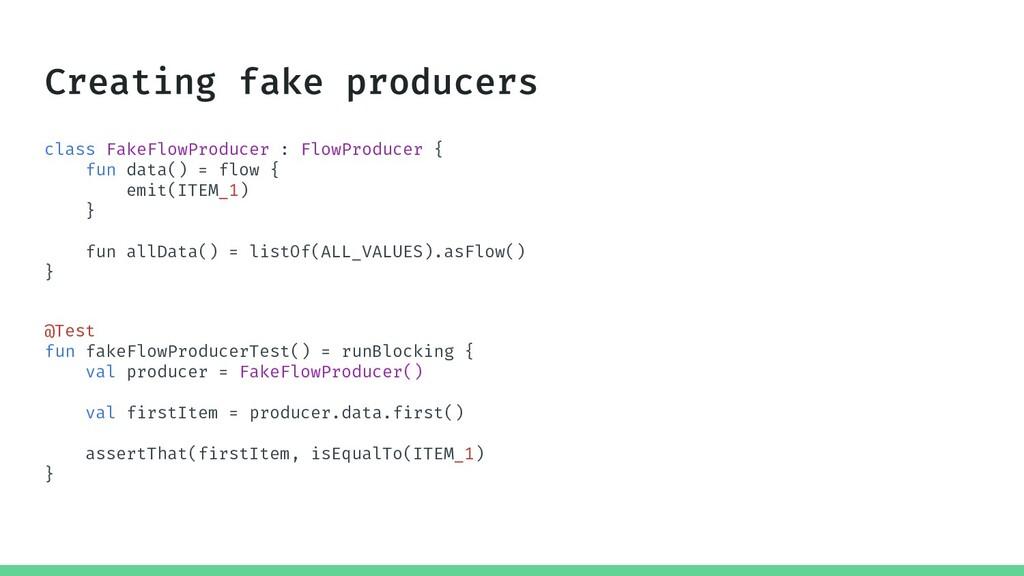 class FakeFlowProducer : FlowProducer { fun dat...