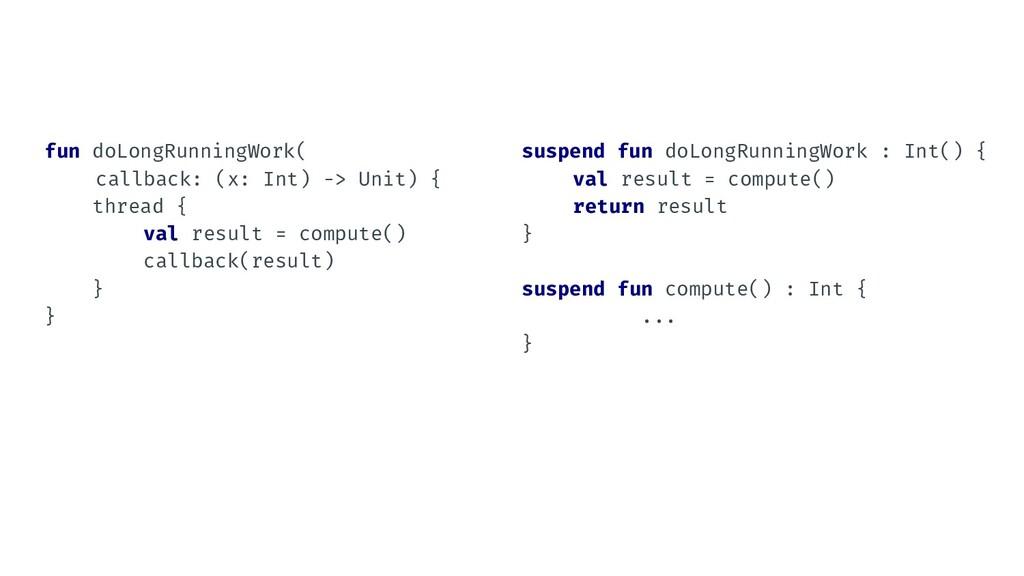 fun doLongRunningWork( callback: (x: Int) -> Un...