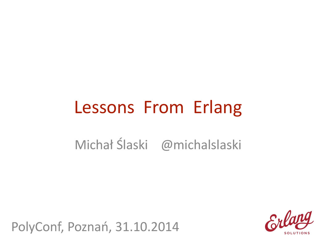 Lessons  From  Erlang Michał Śla...