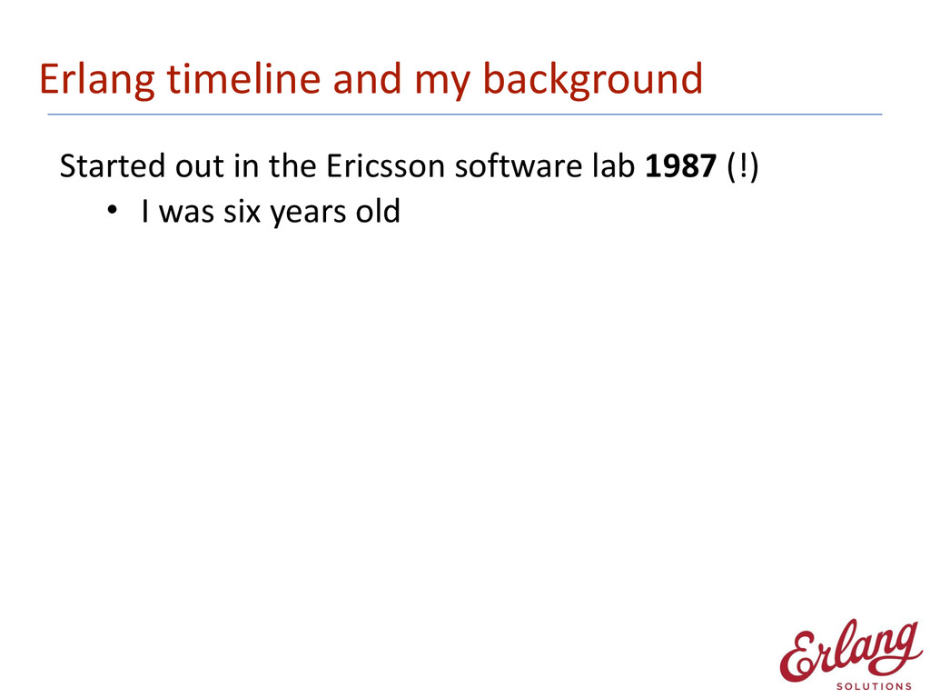Erlang timeline and my background S...