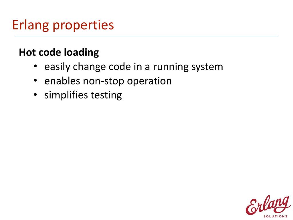 Erlang properties Hot code loading ...