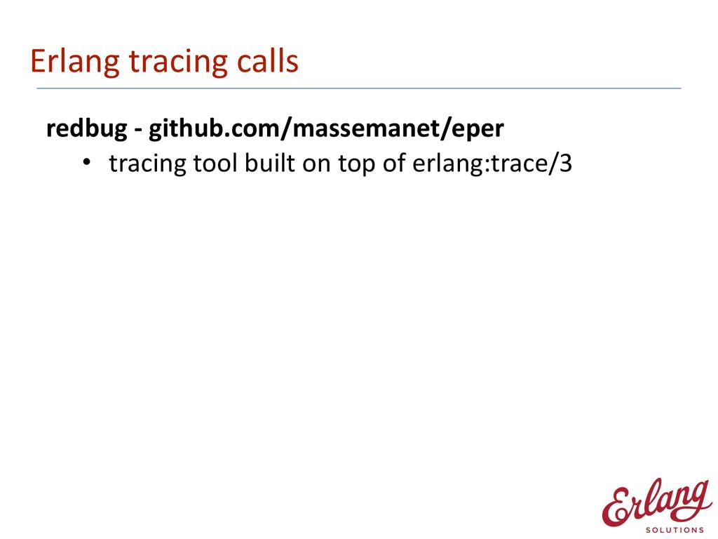 Erlang tracing calls redbug -‐ git...