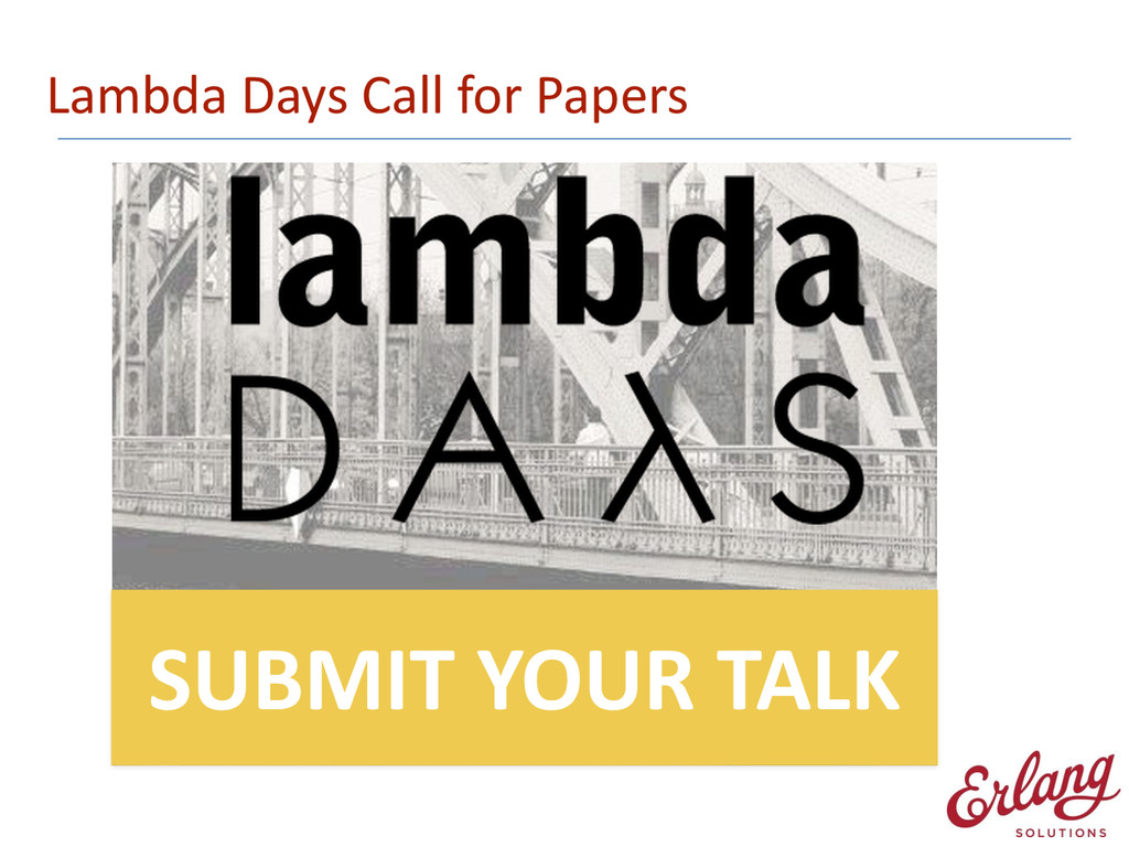 Lambda Days Call for Papers SUBMIT...