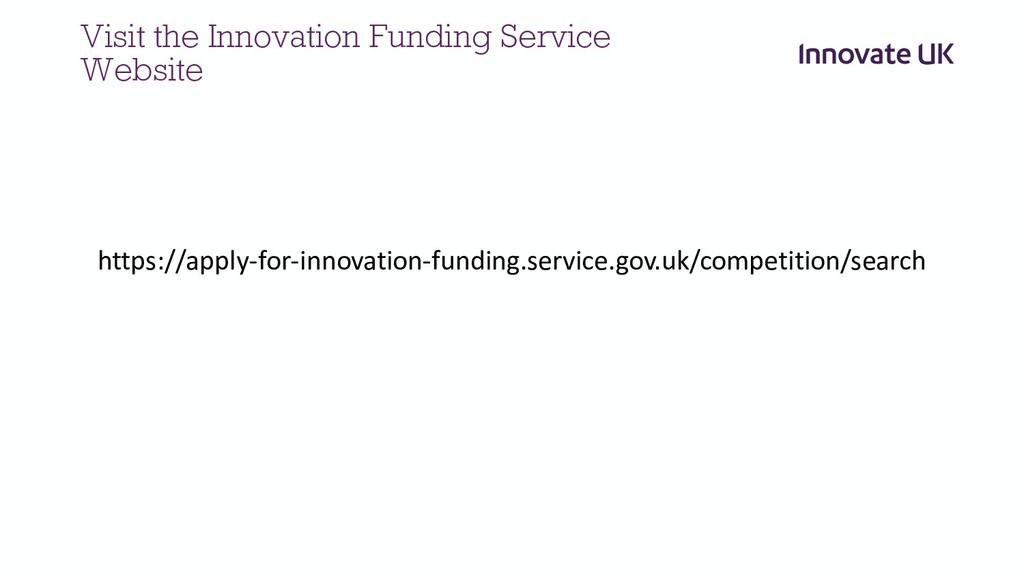 Visit the Innovation Funding Service Website ht...