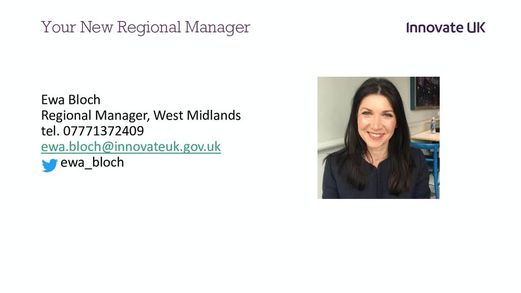 Your New Regional Manager Ewa Bloch Regional Ma...