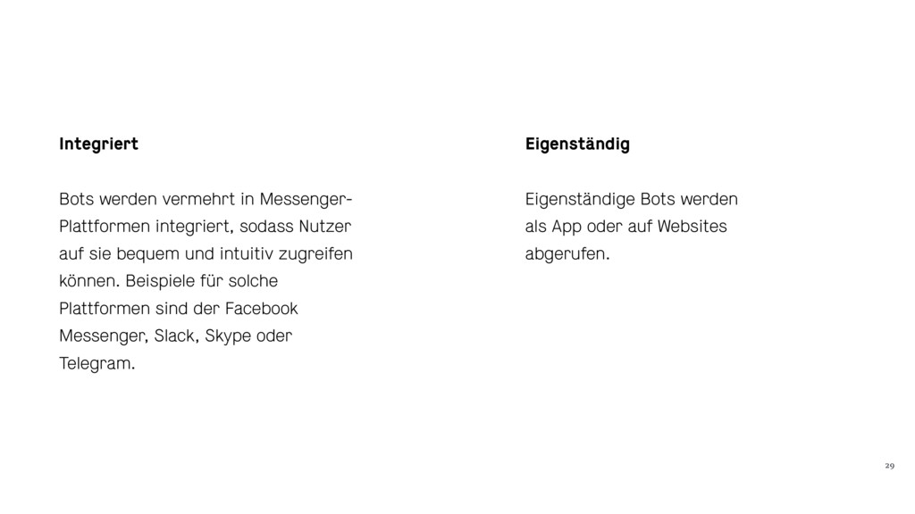 29 Integriert Bots werden vermehrt in Messenger...