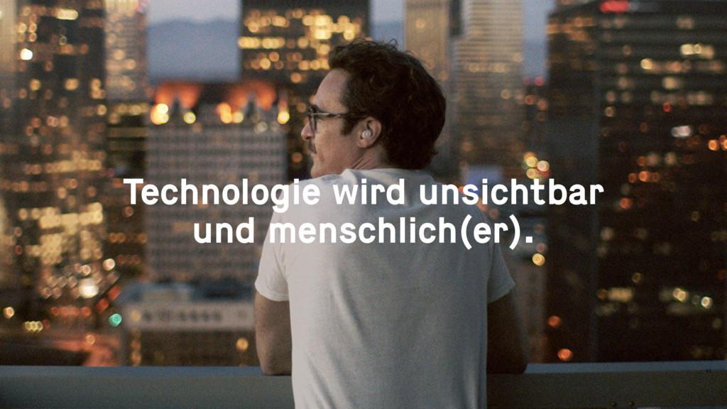 43 Technologie wird unsichtbar und menschlich(e...
