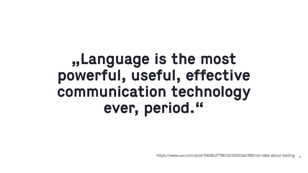 """45 """"Language is the most powerful, useful, effe..."""