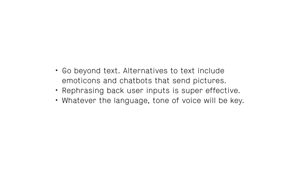 • Go beyond text. Alternatives to text include ...