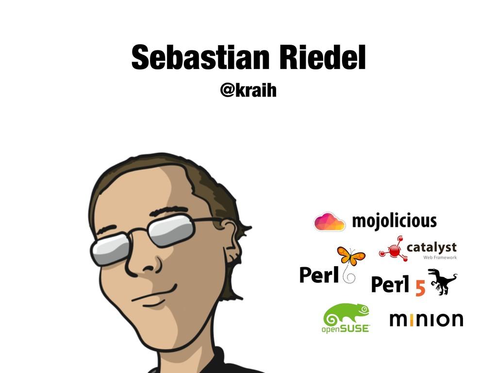Sebastian Riedel @kraih