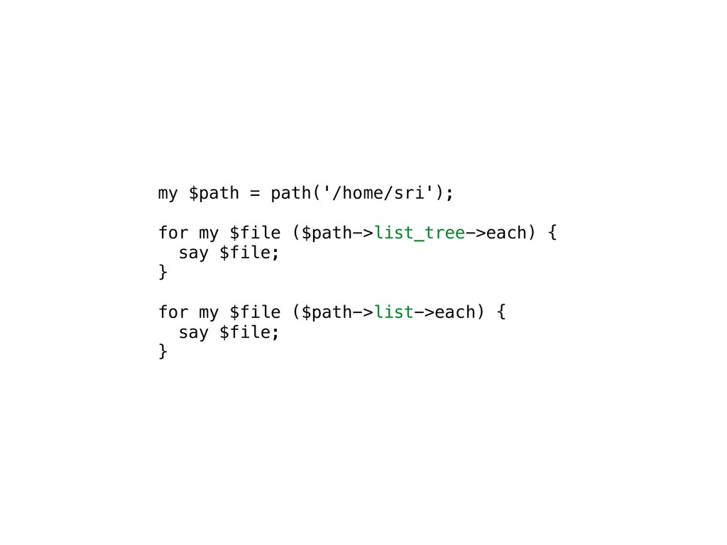 my $path = path('/home/sri'); for my $file ($pa...