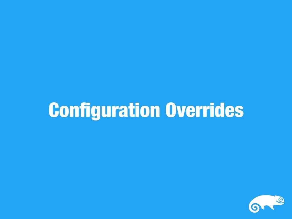 Configuration Overrides