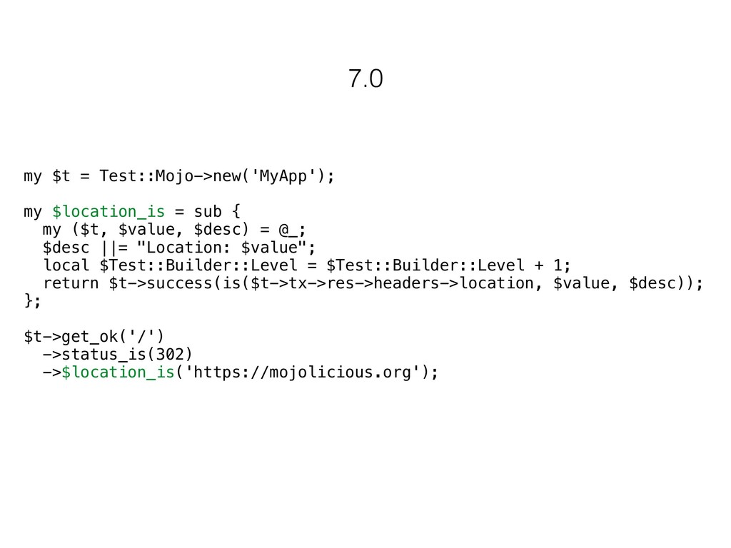 my $t = Test::Mojo->new('MyApp'); my $location_...