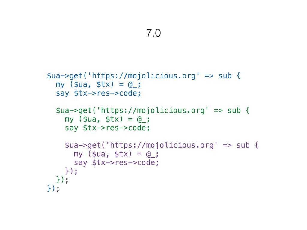 $ua->get('https://mojolicious.org' => sub { my ...