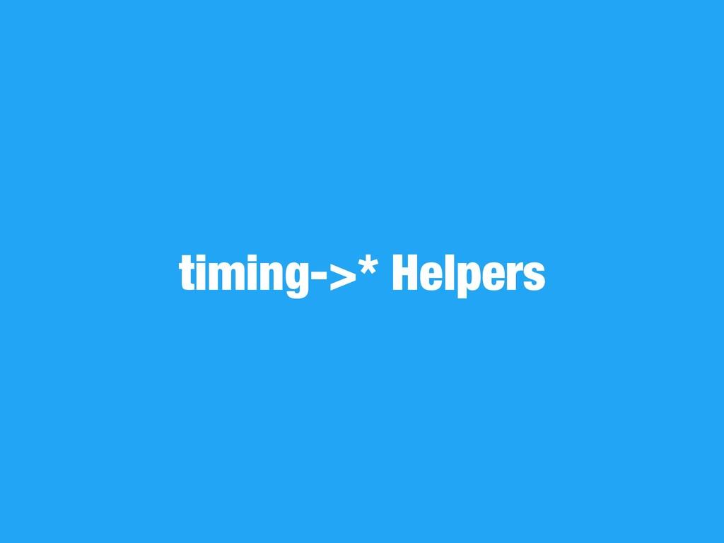 timing->* Helpers