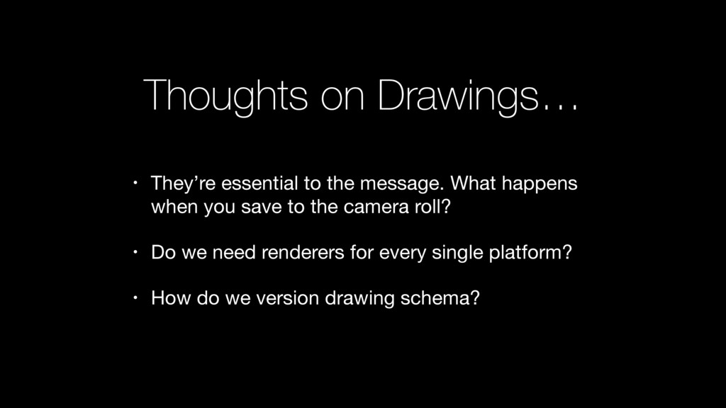 Thoughts on Drawings… • They're essential to th...