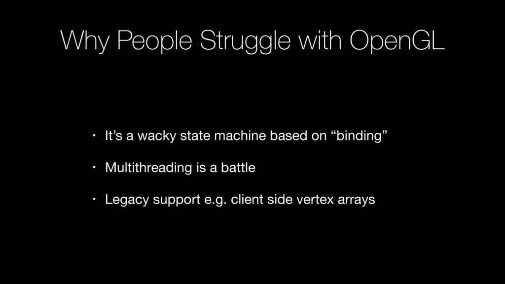 Why People Struggle with OpenGL • It's a wacky ...