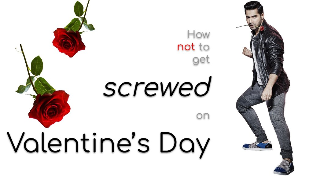 How to get screwed on Valentine's Day not