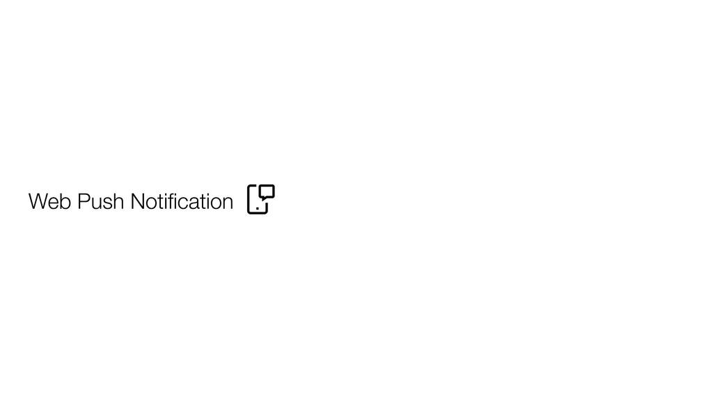 Web Push Notification