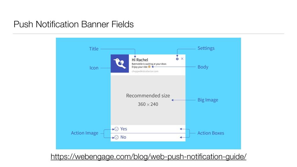 Push Notification Banner Fields https://webengag...