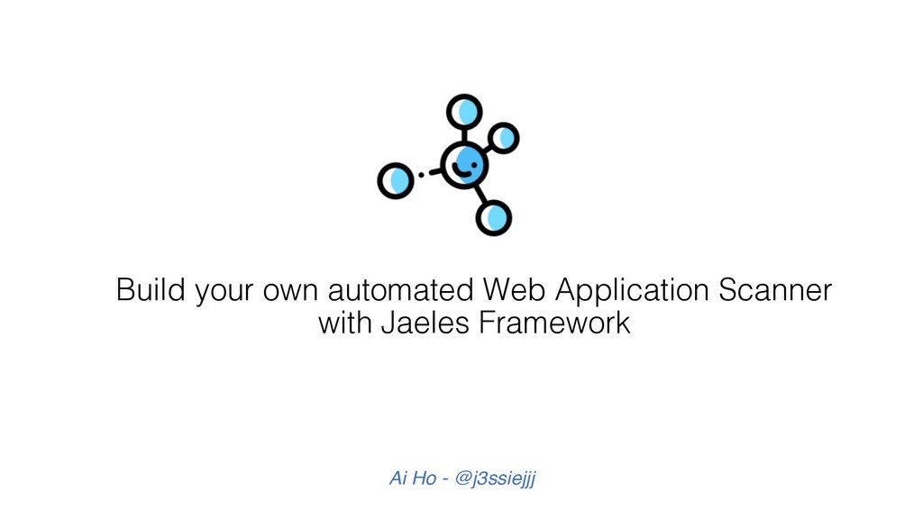 Build your own automated Web Application Scanne...