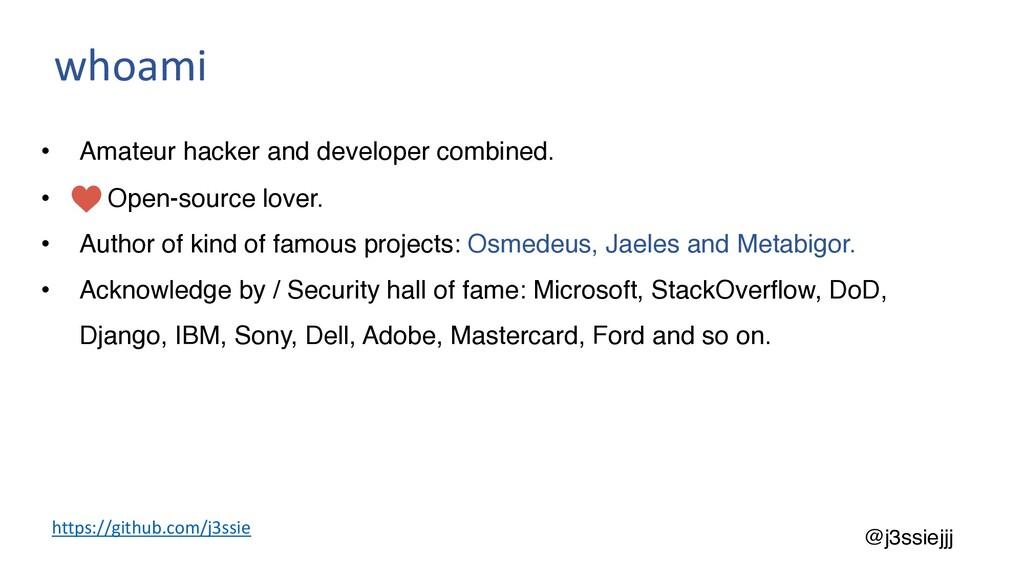 • Amateur hacker and developer combined. • Open...