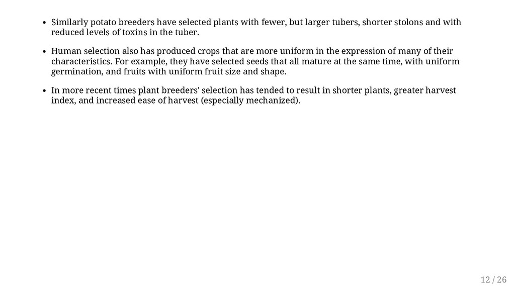 Similarly potato breeders have selected plants ...