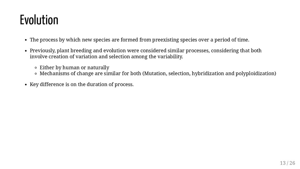 Evolution The process by which new species are ...