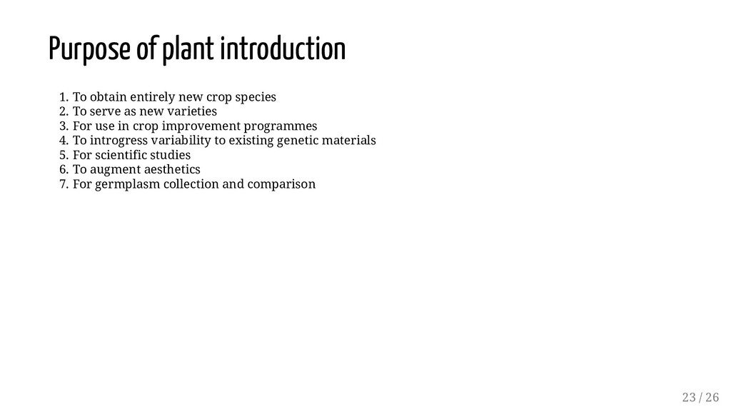 Purpose of plant introduction 1. To obtain enti...