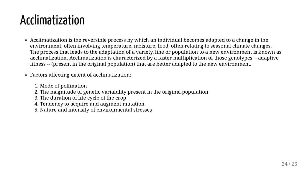 Acclimatization Acclimatization is the reversib...