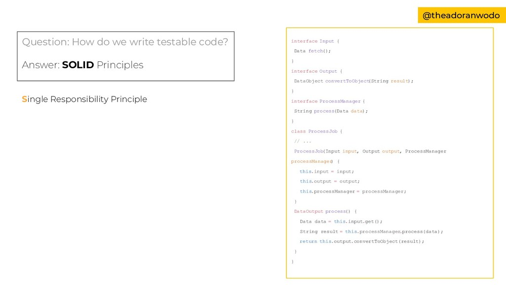 Question: How do we write testable code? Answer...