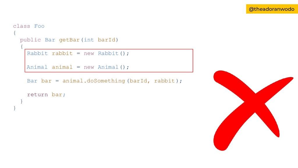 class Foo { public Bar getBar(int barId) { Rabb...