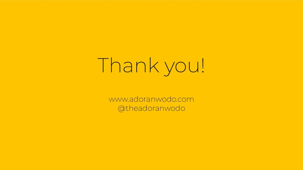 Thank you! www.adoranwodo.com @theadoranwodo