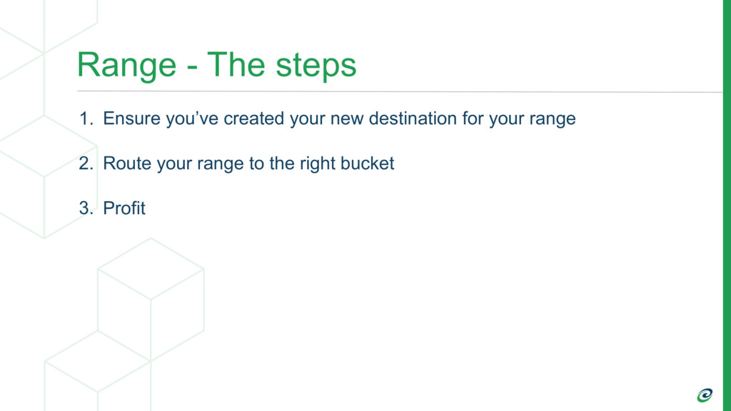 Range - The steps 1. Ensure you've created your...