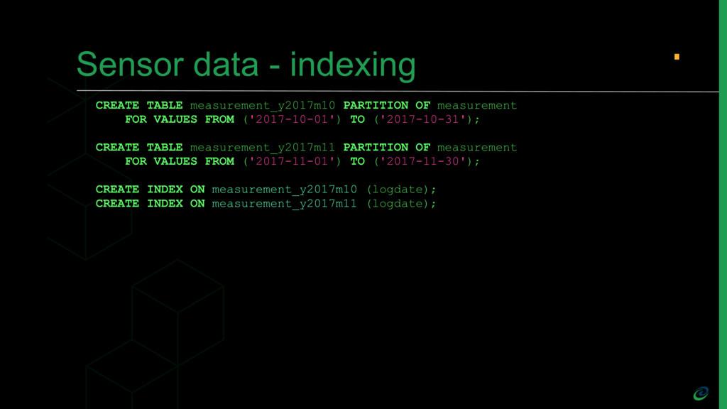 Sensor data - indexing CREATE TABLE measurement...