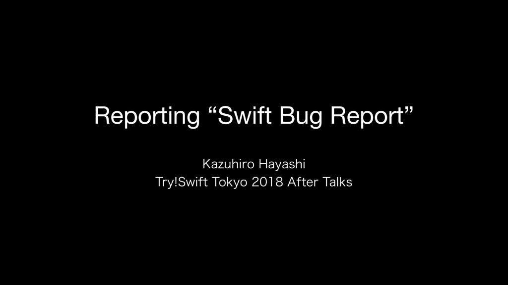 "Reporting ""Swift Bug Report"" ,B[VIJSP)BZBTIJ ..."