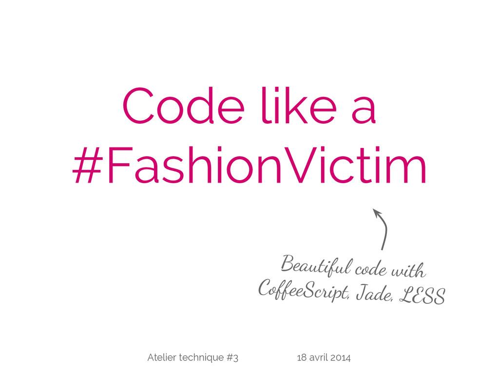 Code like a #FashionVictim Beautiful code with ...