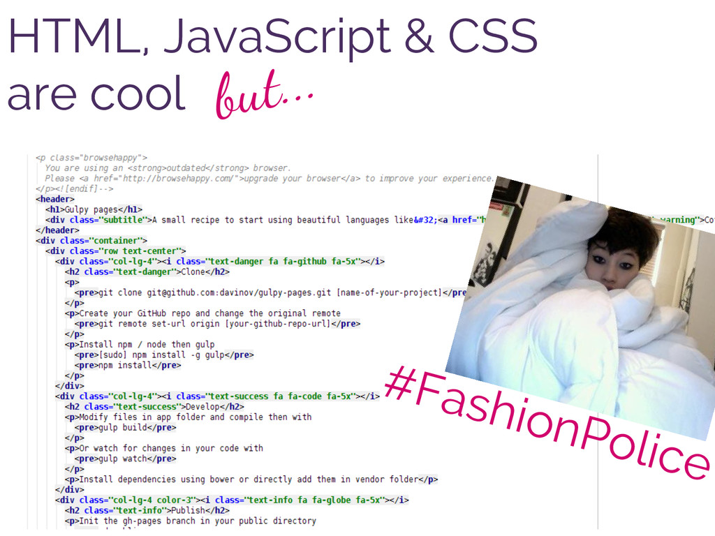 HTML, JavaScript & CSS are cool but... #Fashion...