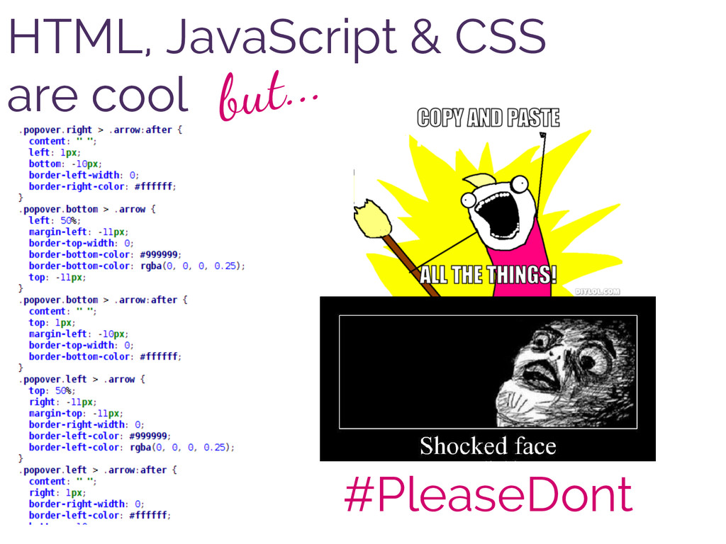 HTML, JavaScript & CSS are cool but... #PleaseD...