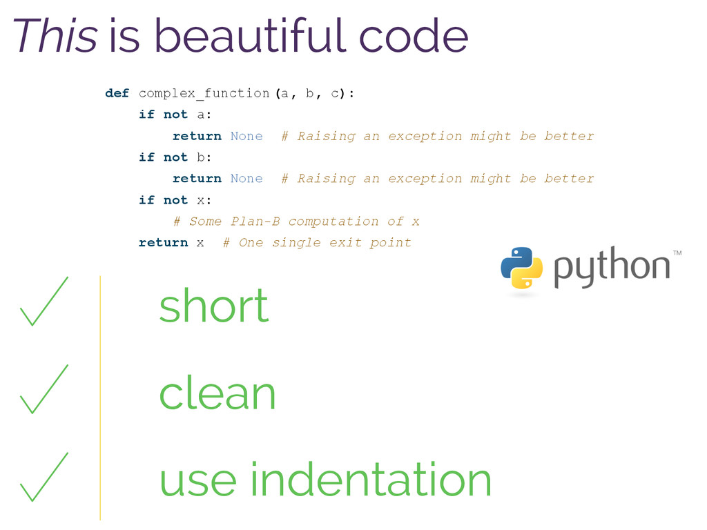 This is beautiful code def complex_function (a,...