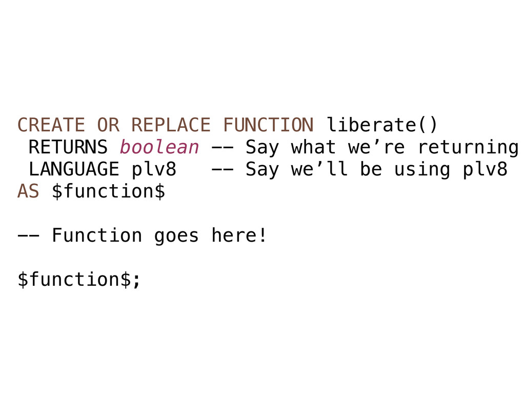 CREATE OR REPLACE FUNCTION liberate() RETURNS b...