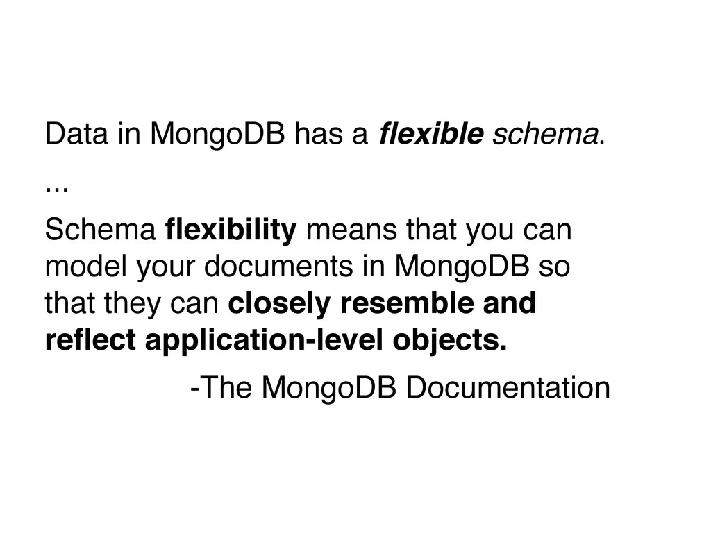 Data in MongoDB has a flexible schema. ... Schem...