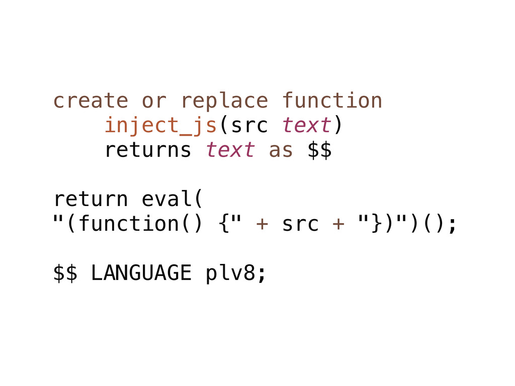 create or replace function inject_js(src text) ...