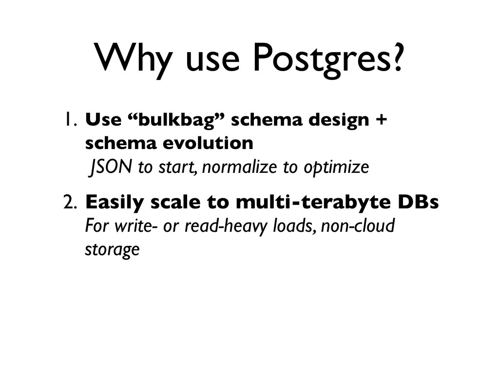 "1. Use ""bulkbag"" schema design + schema evoluti..."