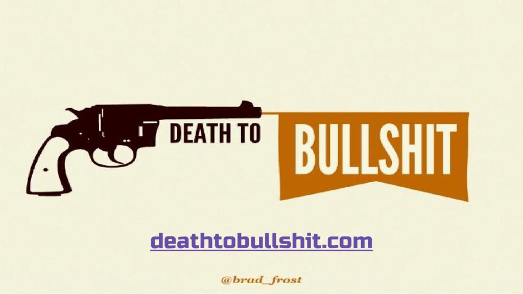 deathtobullshit.com