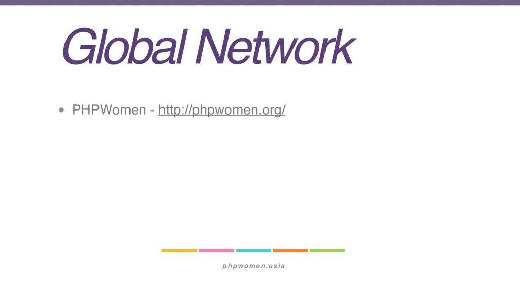 phpwomen.asia Global Network • PHPWomen - http:...