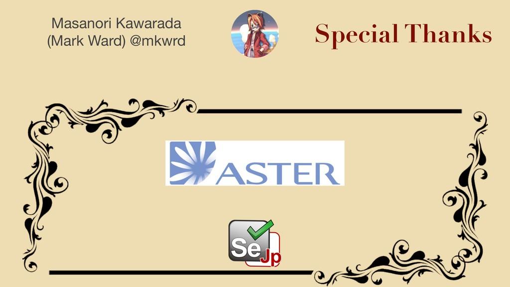 Masanori Kawarada (Mark Ward) @mkwrd Special T...