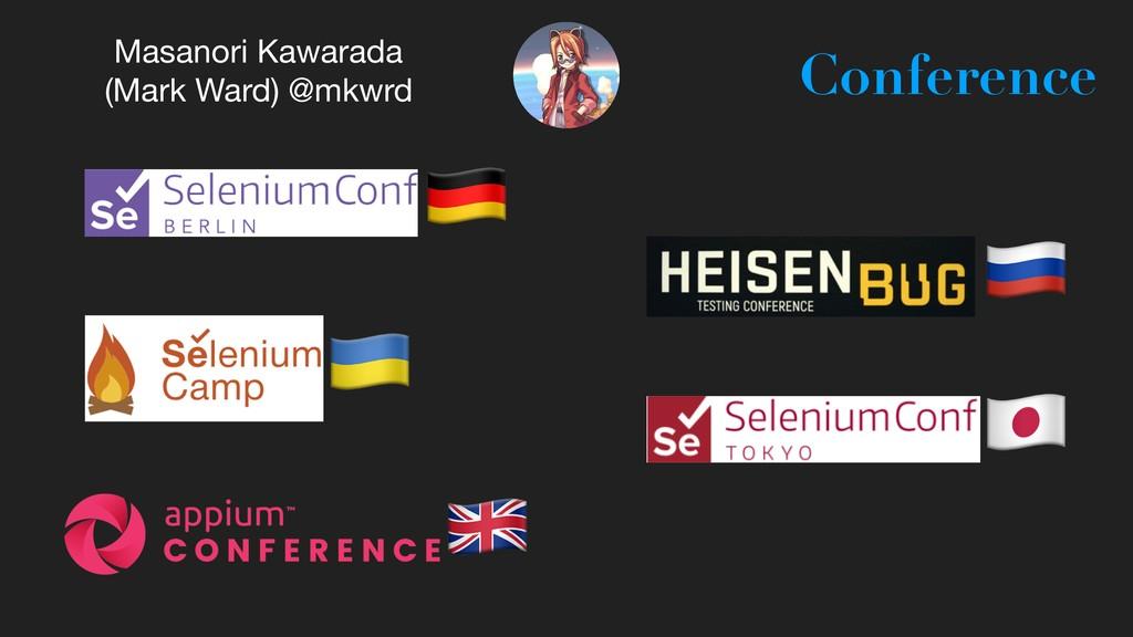 Masanori Kawarada (Mark Ward) @mkwrd Conferenc...