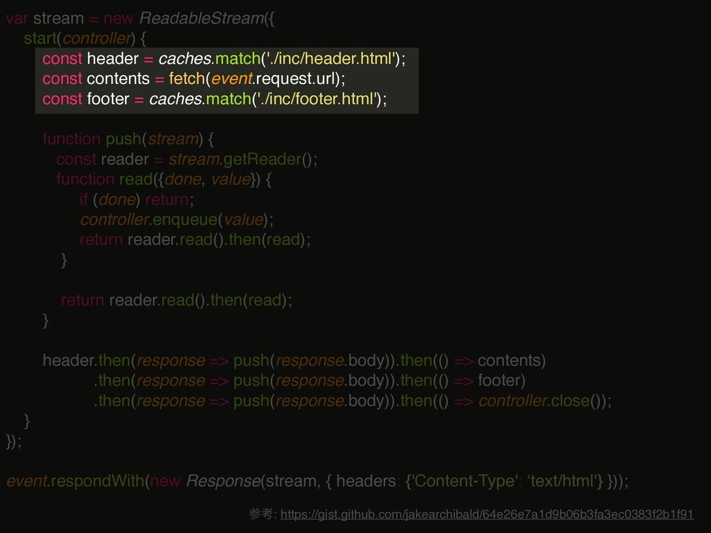 var stream = new ReadableStream({ start(control...