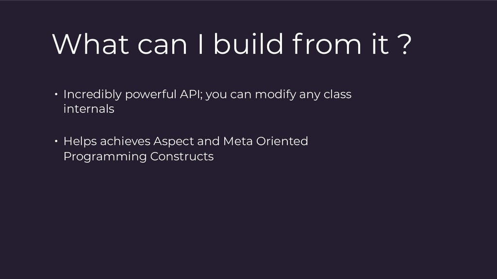 What can I build from it ? • Incredibly powerfu...